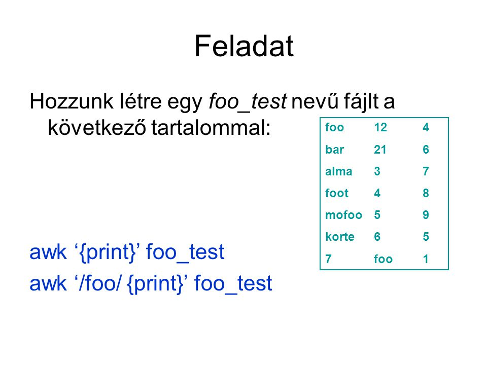 Feladat Hozzunk létre egy foo_test nevű fájlt a következő tartalommal: