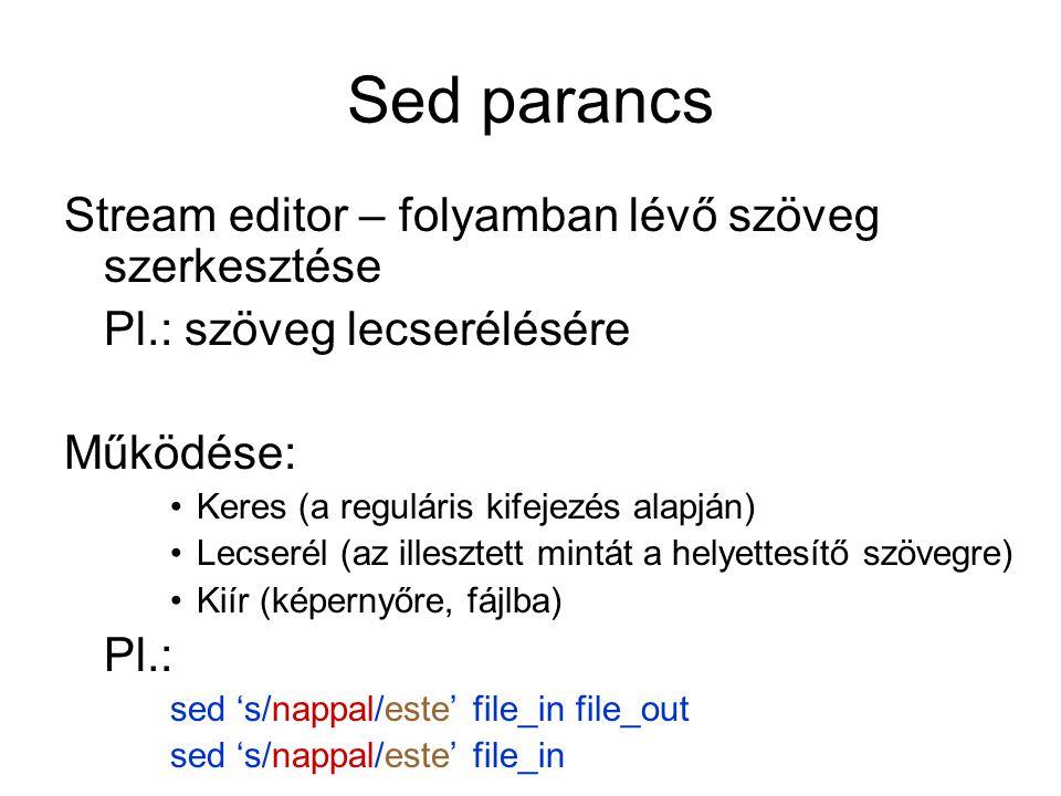 Sed parancs Stream editor – folyamban lévő szöveg szerkesztése