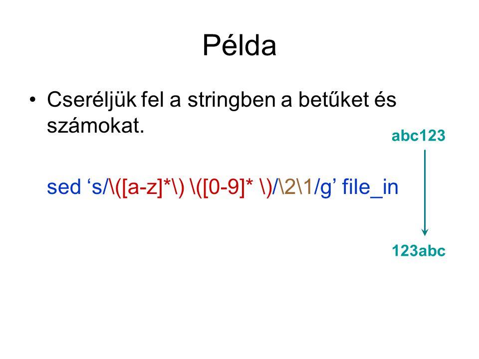 Példa Cseréljük fel a stringben a betűket és számokat.