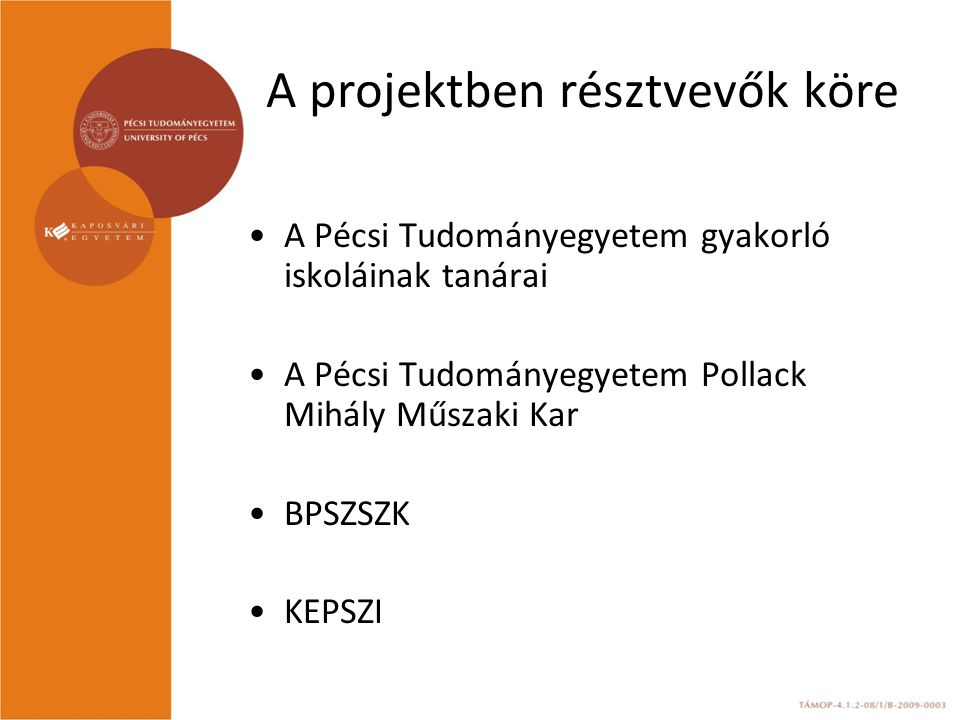 A projektben résztvevők köre