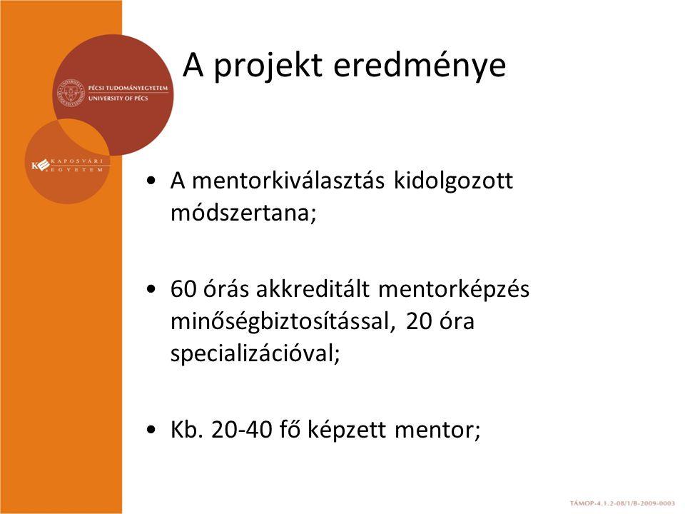 A projekt eredménye A mentorkiválasztás kidolgozott módszertana;