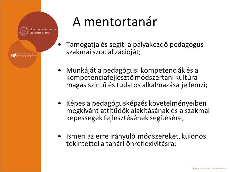 A mentortanár Támogatja és segíti a pályakezdő pedagógus szakmai szocializációját;