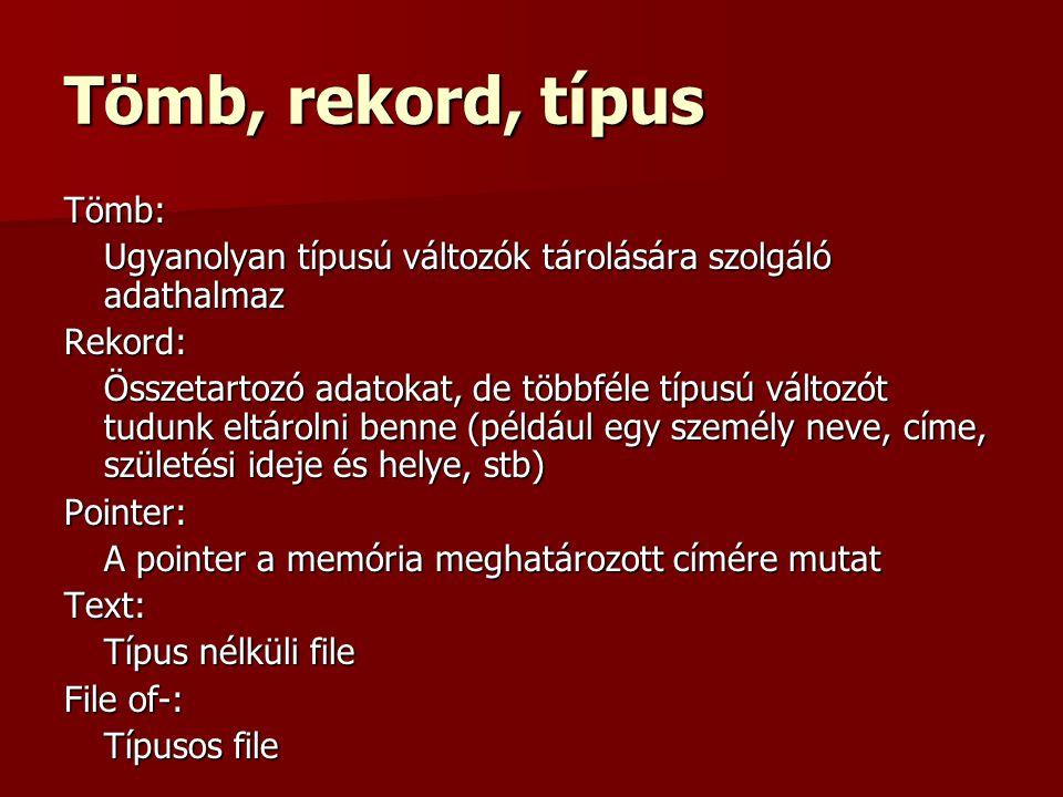 Tömb, rekord, típus Tömb: