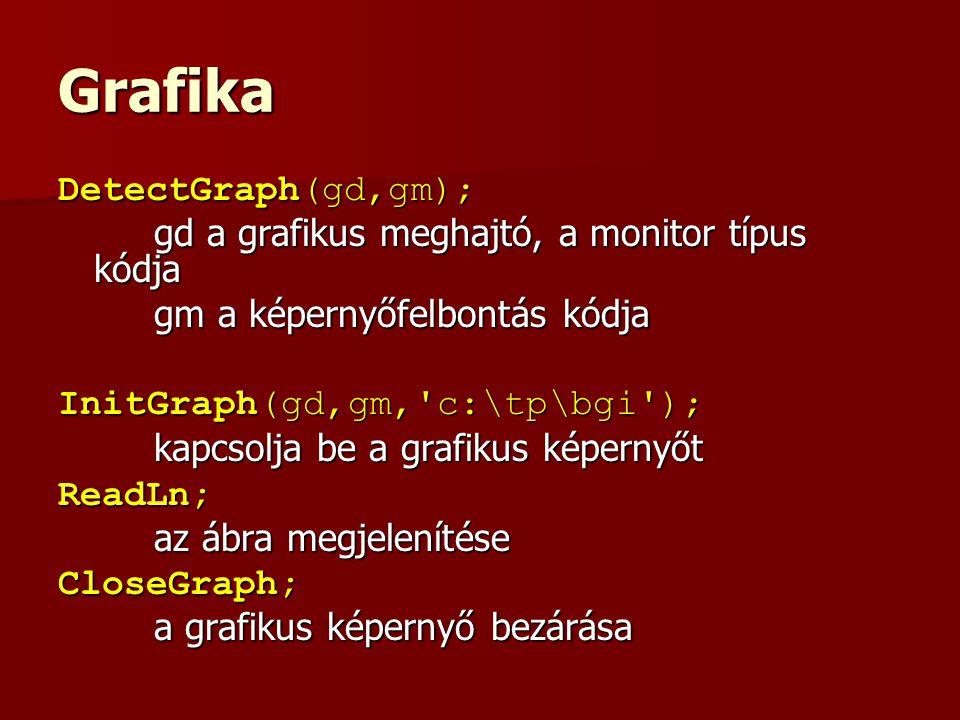 Grafika DetectGraph(gd,gm);