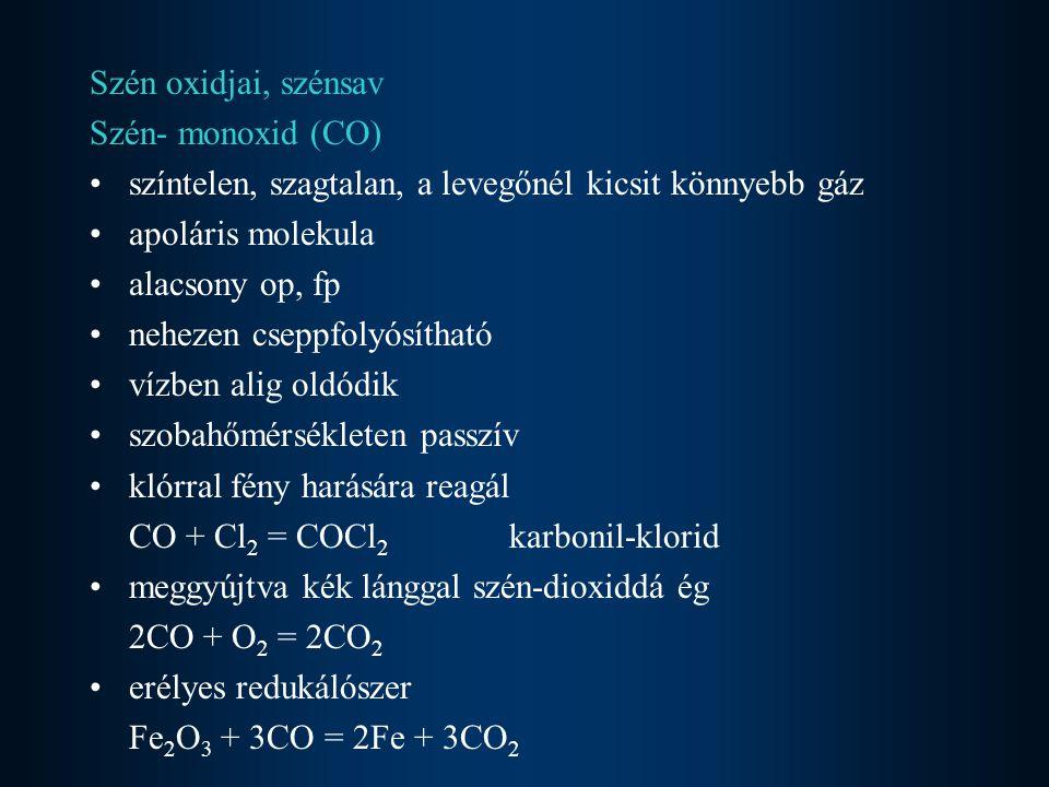 Szén oxidjai, szénsav Szén- monoxid (CO) színtelen, szagtalan, a levegőnél kicsit könnyebb gáz. apoláris molekula.