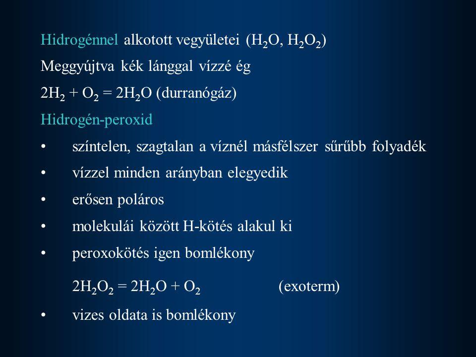 Hidrogénnel alkotott vegyületei (H2O, H2O2)