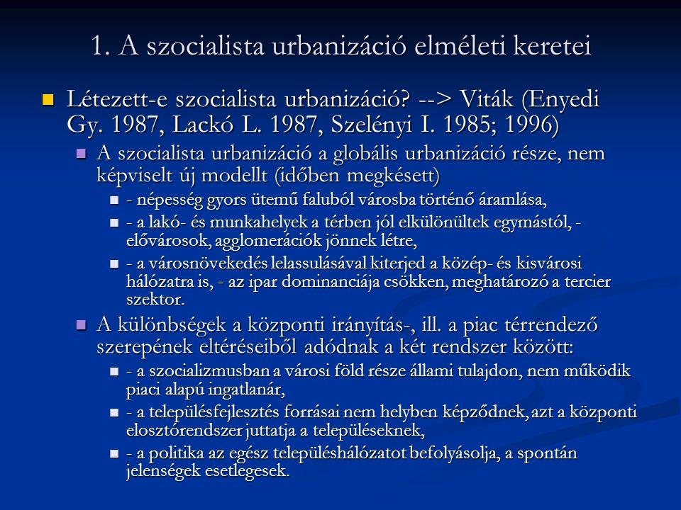 1. A szocialista urbanizáció elméleti keretei
