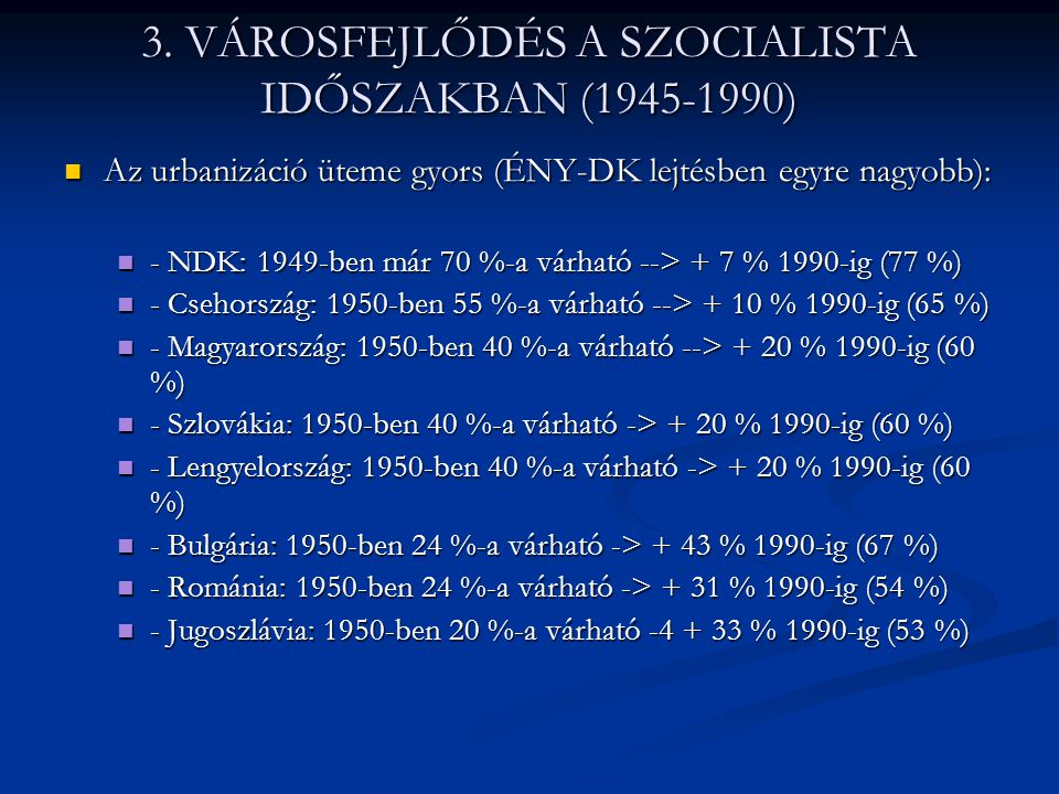 3. VÁROSFEJLŐDÉS A SZOCIALISTA IDŐSZAKBAN (1945-1990)