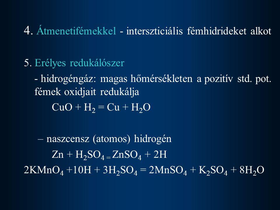 4. Átmenetifémekkel - interszticiális fémhidrideket alkot