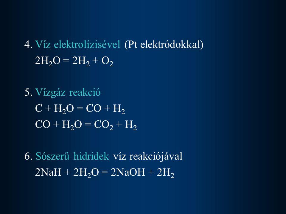 4. Víz elektrolízisével (Pt elektródokkal)