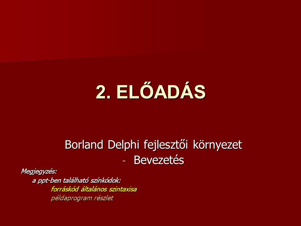 Borland Delphi fejlesztői környezet