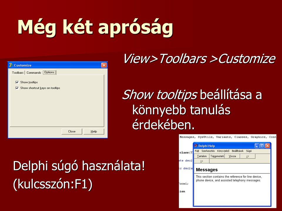 Még két apróság View>Toolbars >Customize