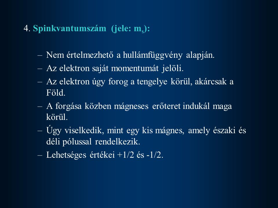 4. Spinkvantumszám (jele: ms):