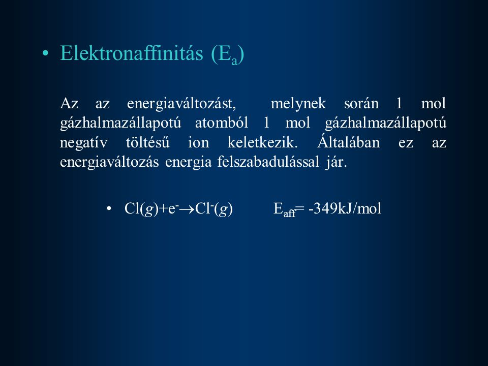 Cl(g)+e-Cl-(g) Eaff= -349kJ/mol