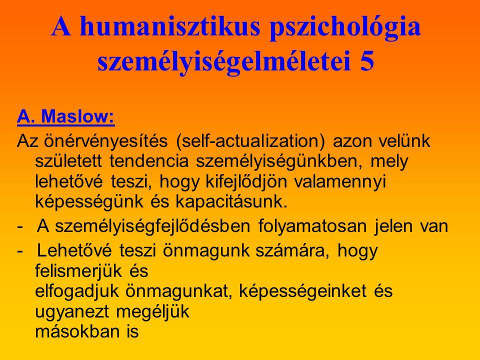 A humanisztikus pszichológia személyiségelméletei 5