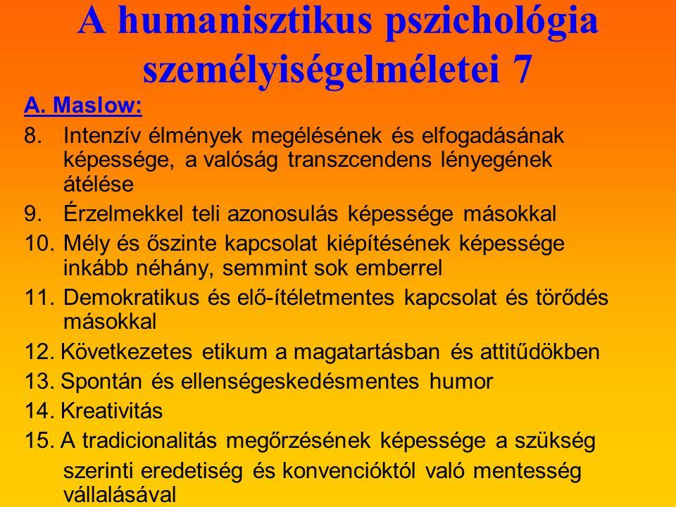 A humanisztikus pszichológia személyiségelméletei 7