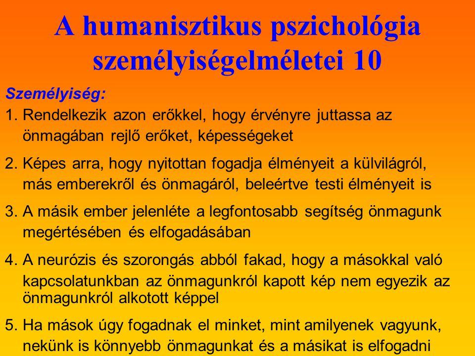 A humanisztikus pszichológia személyiségelméletei 10