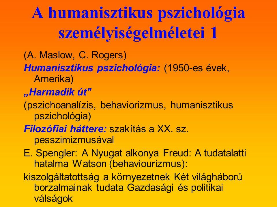 A humanisztikus pszichológia személyiségelméletei 1