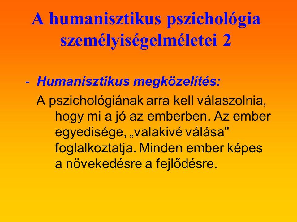 A humanisztikus pszichológia személyiségelméletei 2
