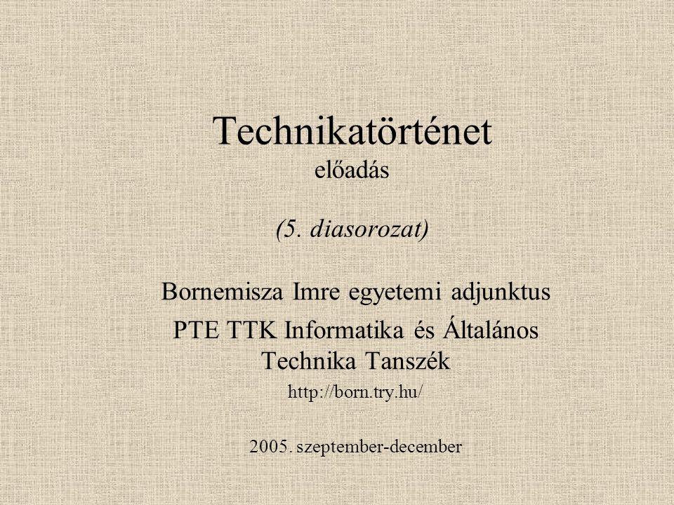 Technikatörténet előadás (5. diasorozat)