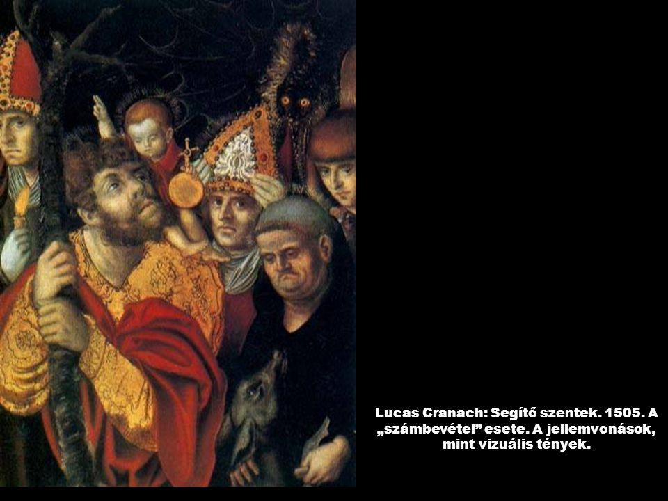 """Lucas Cranach: Segítő szentek. 1505. A """"számbevétel esete"""