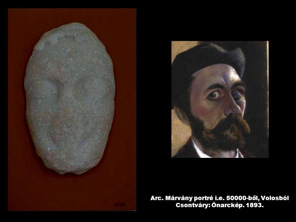 Arc. Márvány portré i.e. 50000-ből, Volosból Csontváry: Önarckép. 1893.