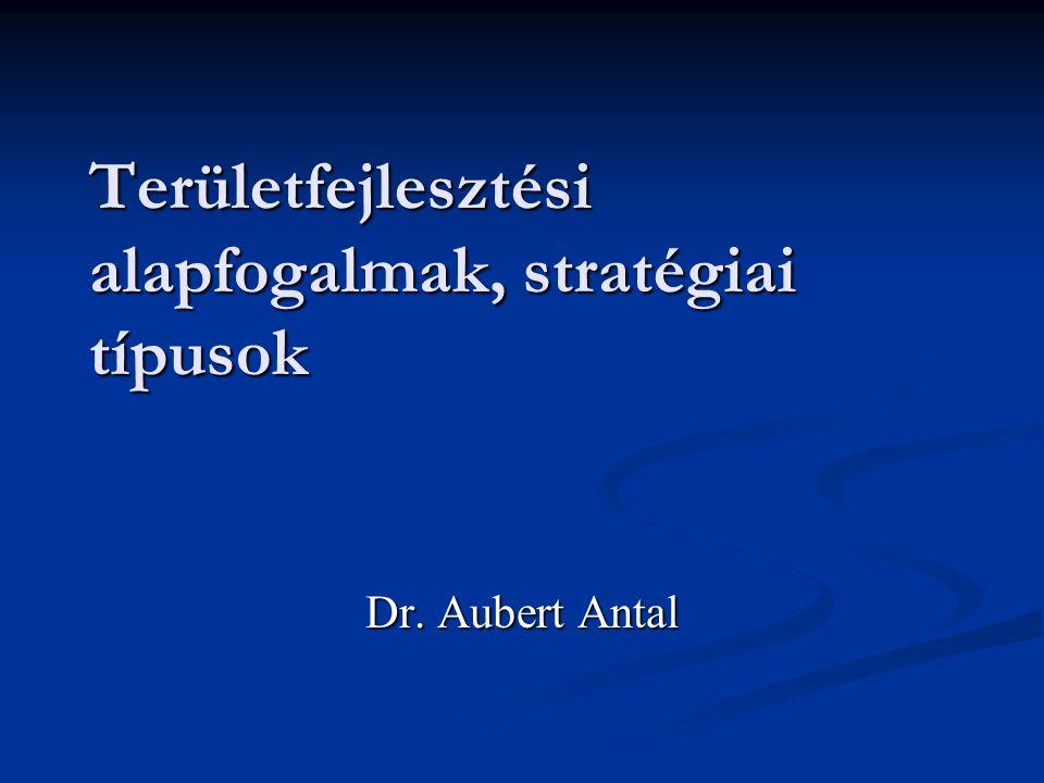 Területfejlesztési alapfogalmak, stratégiai típusok
