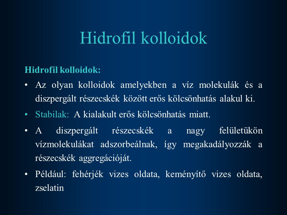Hidrofil kolloidok Hidrofil kolloidok: