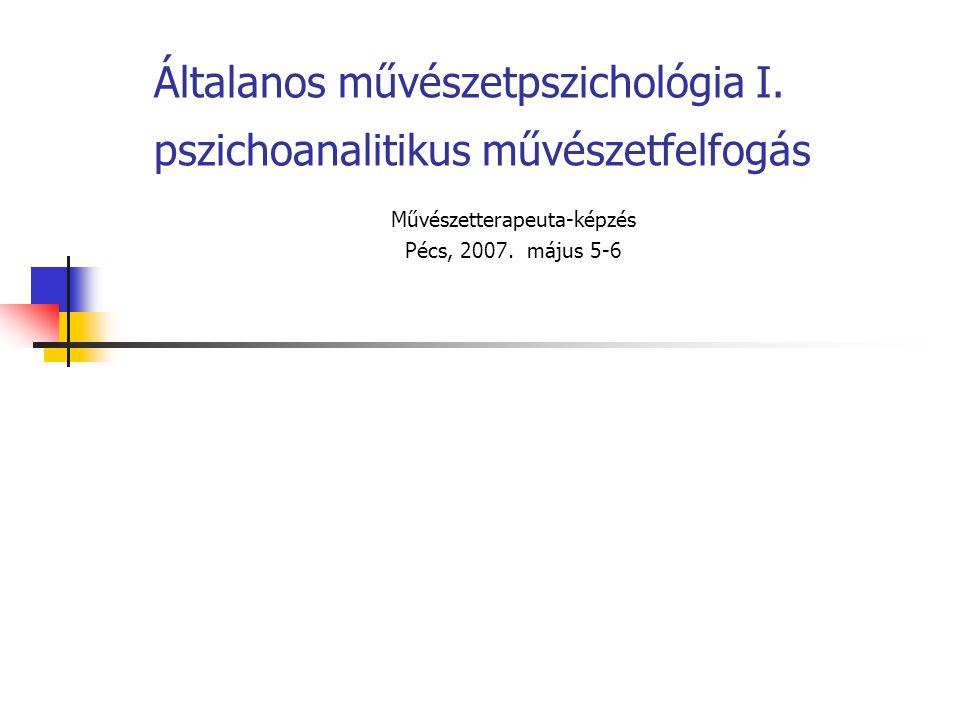 Általanos művészetpszichológia I. pszichoanalitikus művészetfelfogás
