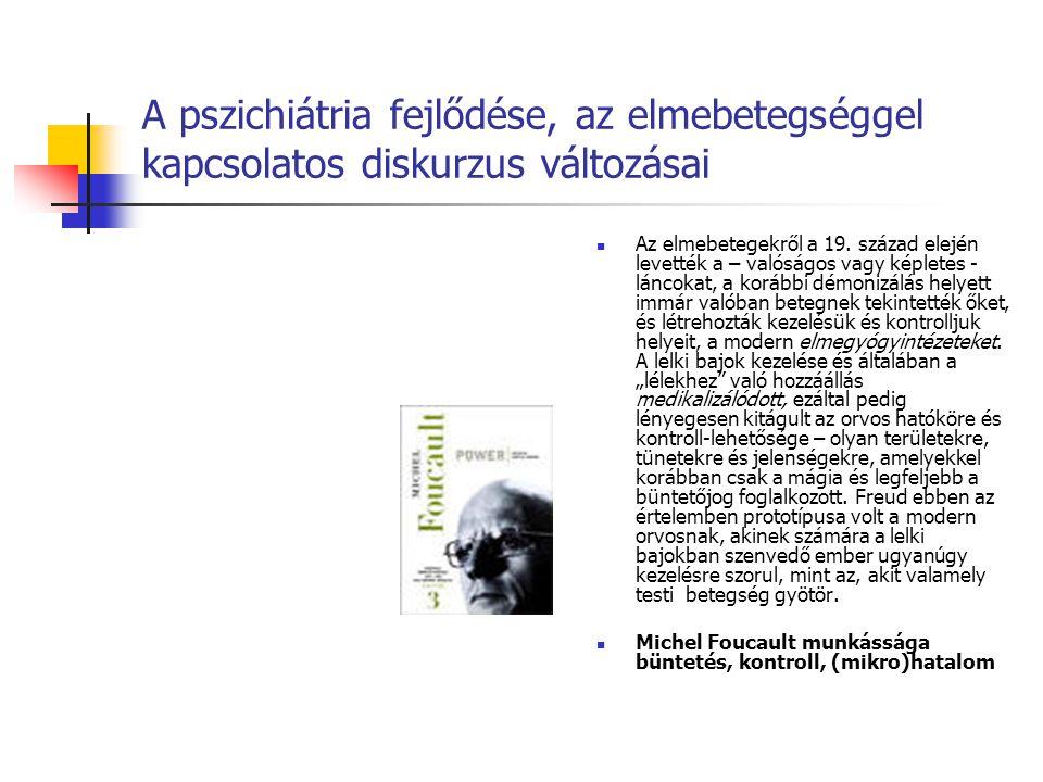 A pszichiátria fejlődése, az elmebetegséggel kapcsolatos diskurzus változásai