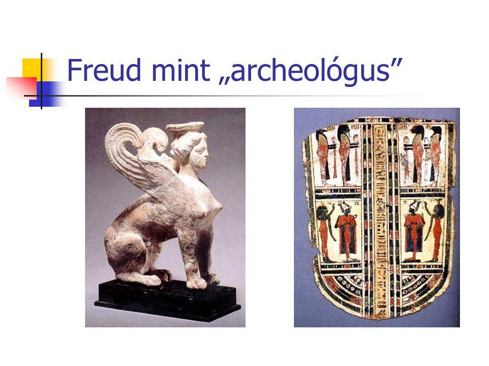 "Freud mint ""archeológus"
