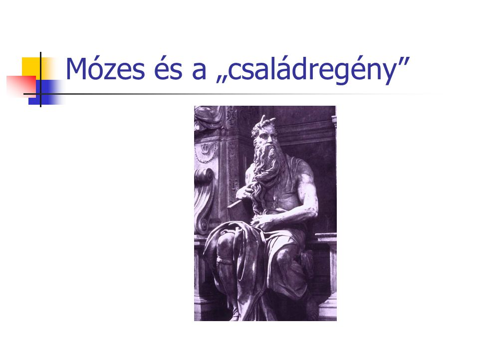 """Mózes és a """"családregény"""