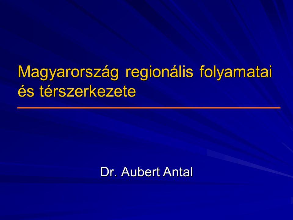 Magyarország regionális folyamatai és térszerkezete