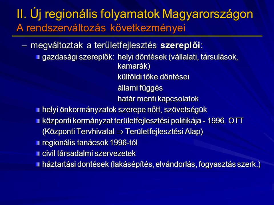II. Új regionális folyamatok Magyarországon A rendszerváltozás következményei