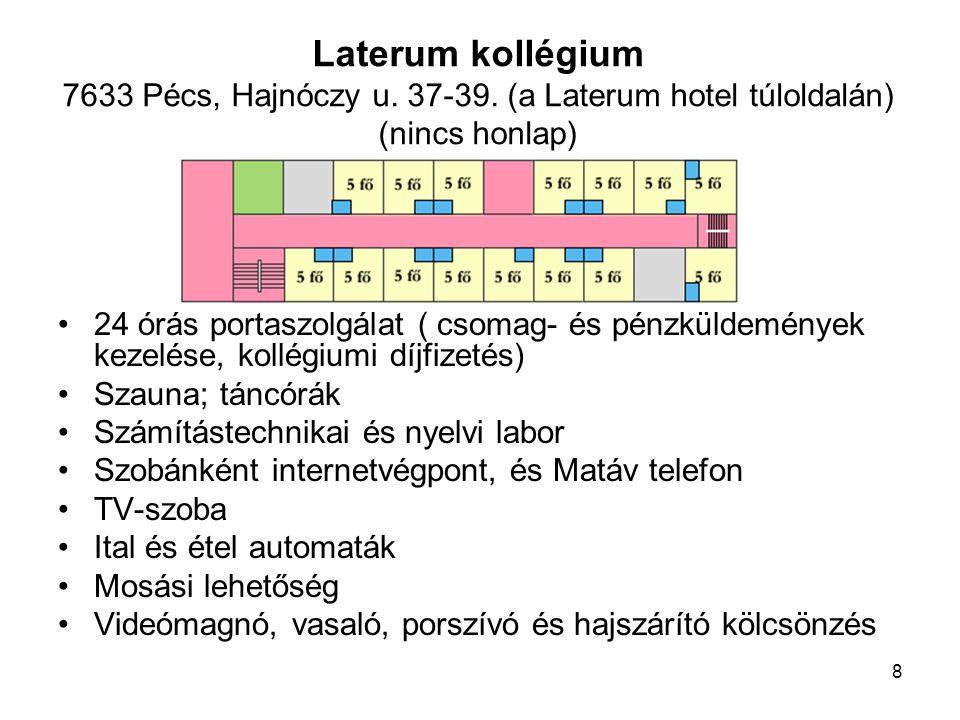Laterum kollégium 7633 Pécs, Hajnóczy u. 37-39