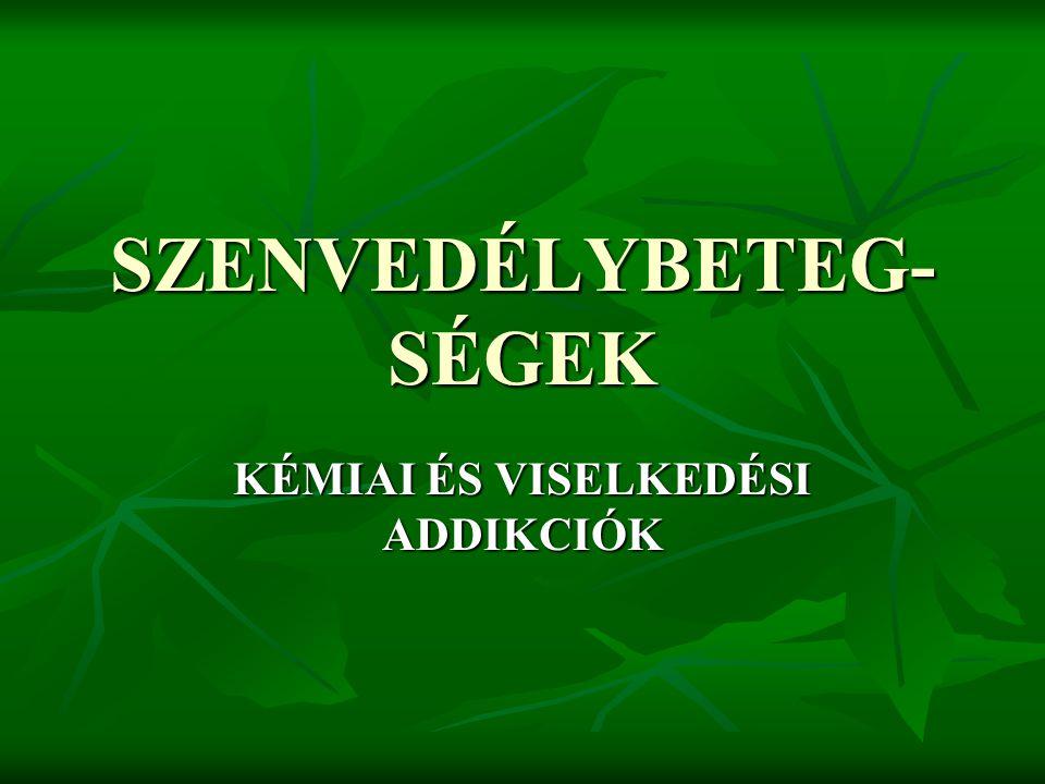 SZENVEDÉLYBETEG- SÉGEK