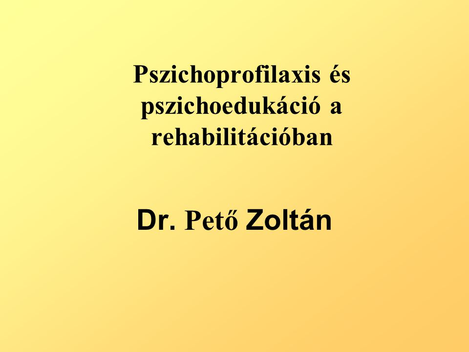 Pszichoprofilaxis és pszichoedukáció a rehabilitációban