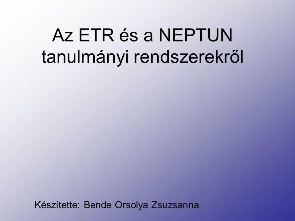 Az ETR és a NEPTUN tanulmányi rendszerekről
