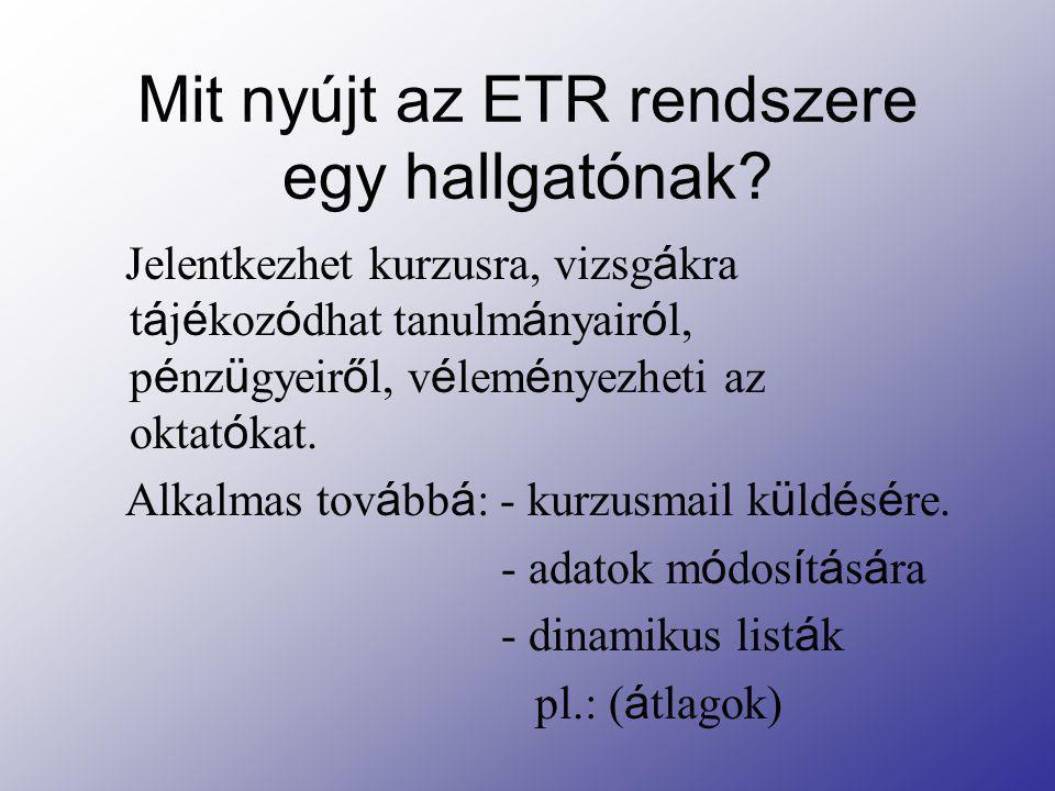 Mit nyújt az ETR rendszere egy hallgatónak