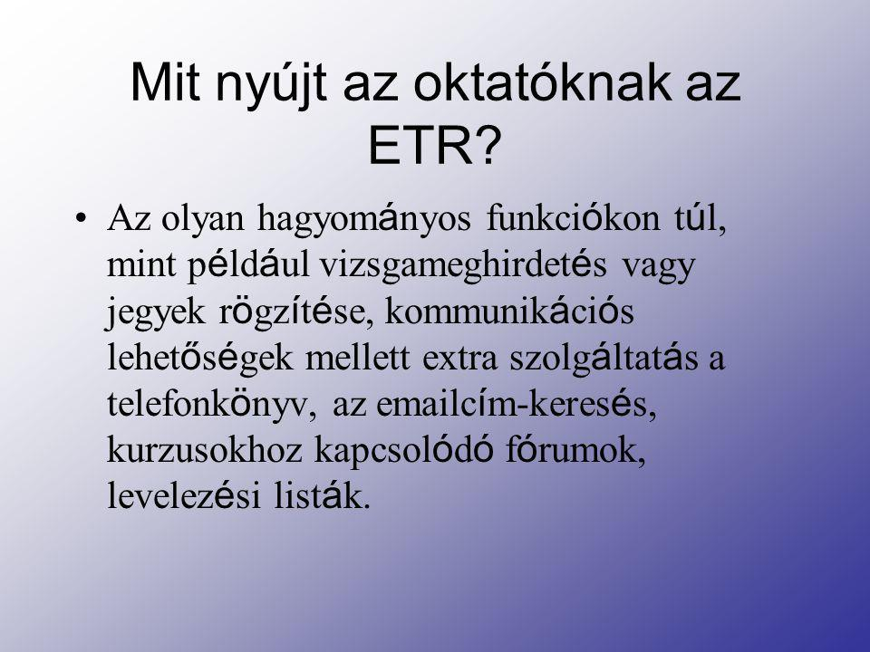 Mit nyújt az oktatóknak az ETR