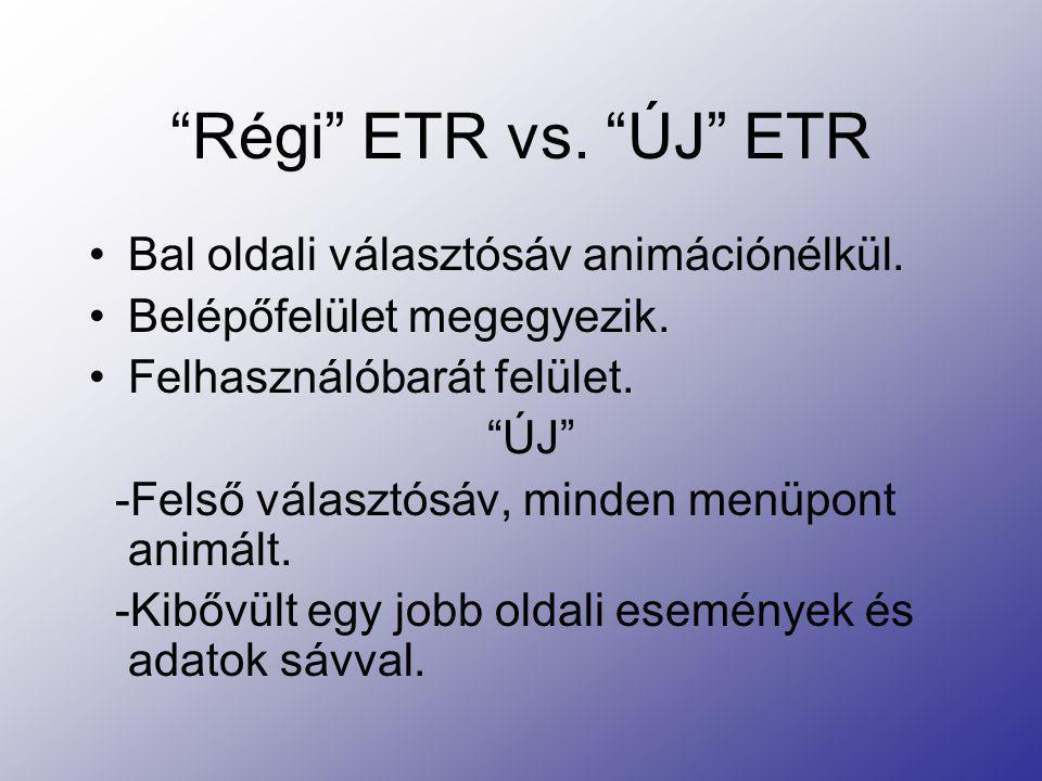 Régi ETR vs. ÚJ ETR Bal oldali választósáv animációnélkül.