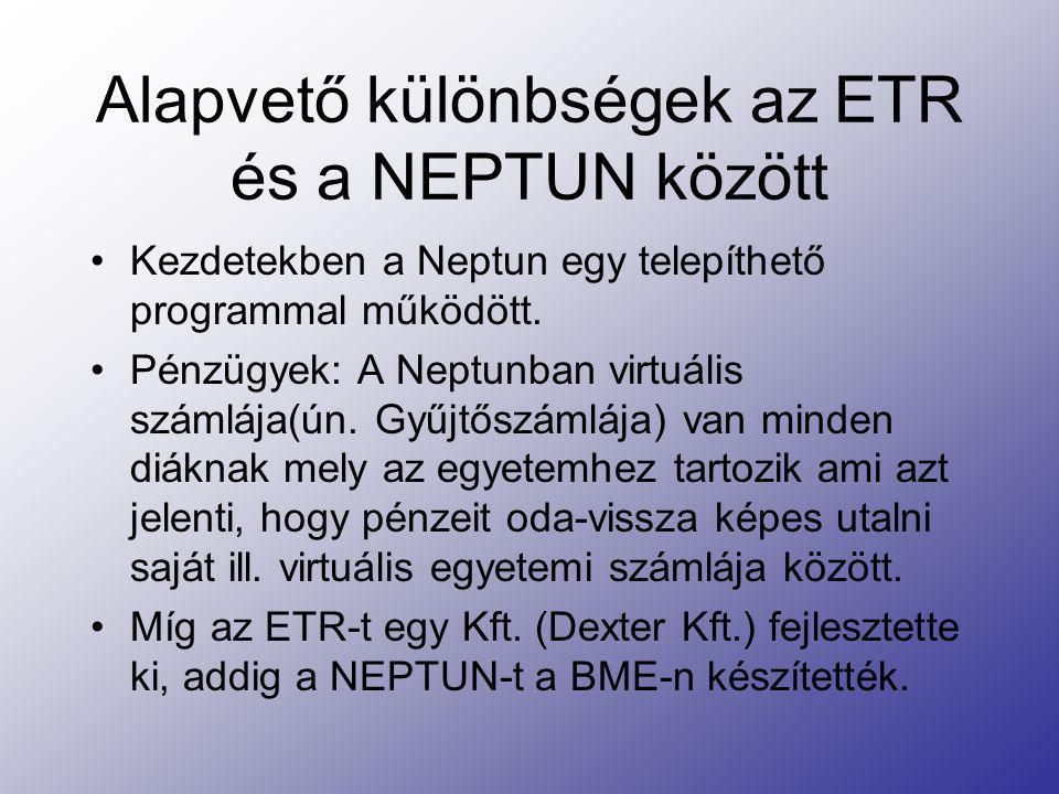 Alapvető különbségek az ETR és a NEPTUN között