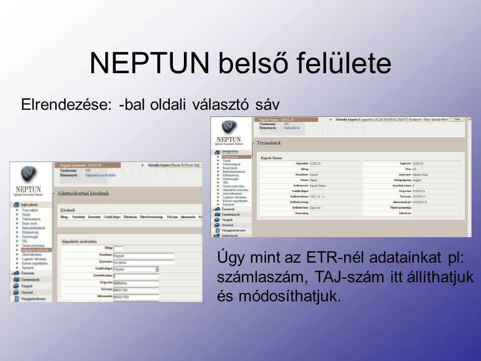 NEPTUN belső felülete Elrendezése: -bal oldali választó sáv
