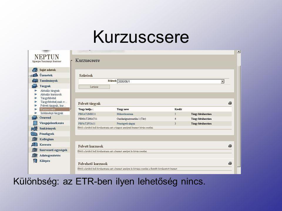 Kurzuscsere Különbség: az ETR-ben ilyen lehetőség nincs.