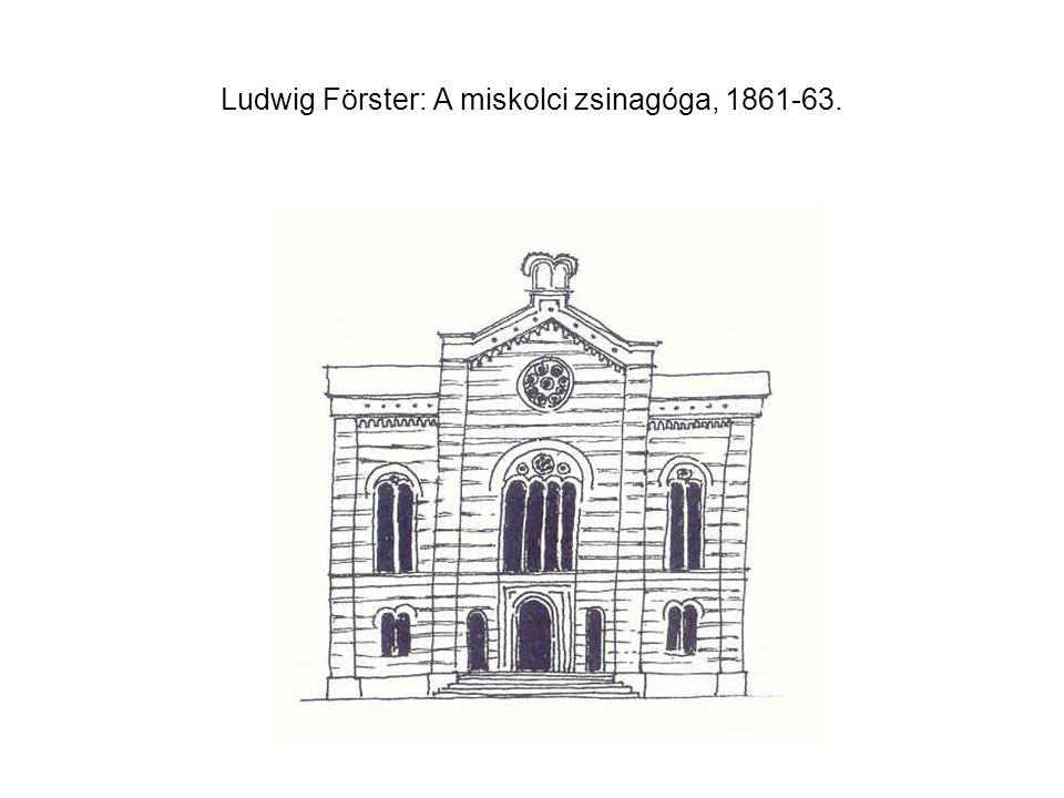 Ludwig Förster: A miskolci zsinagóga, 1861-63.