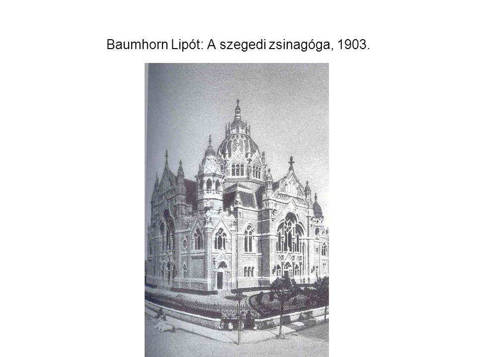 Baumhorn Lipót: A szegedi zsinagóga, 1903.