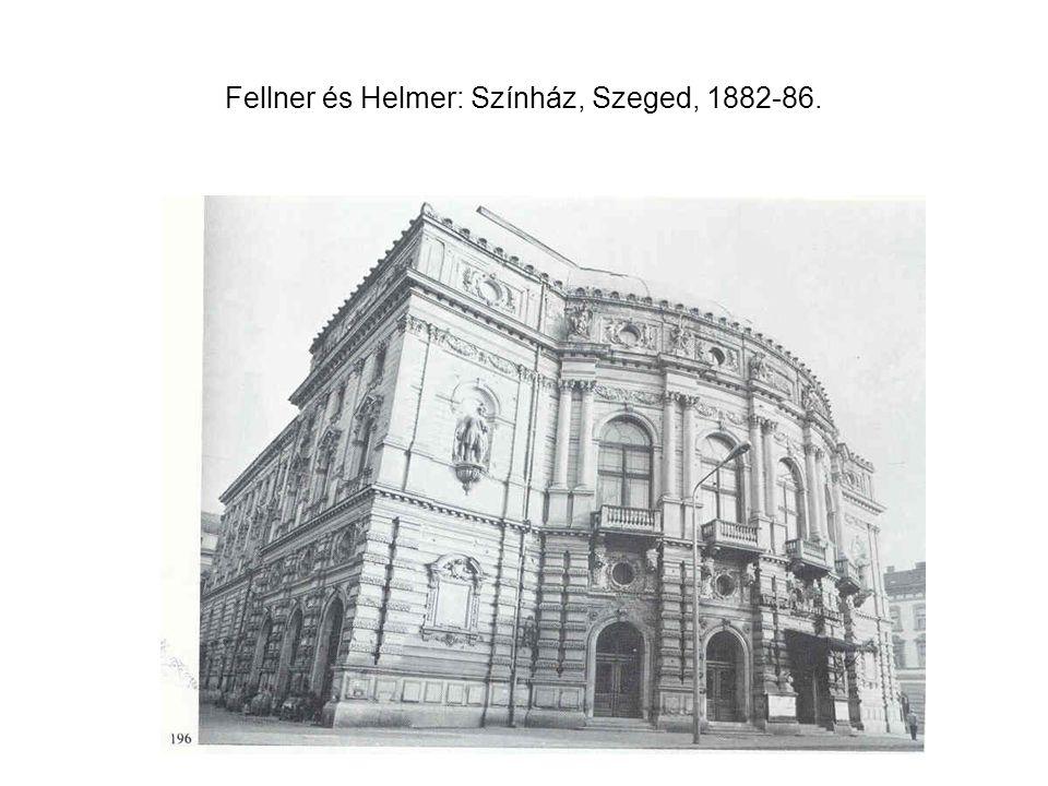 Fellner és Helmer: Színház, Szeged, 1882-86.