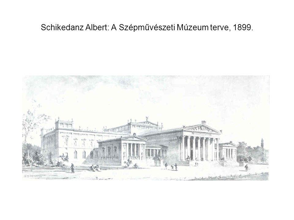 Schikedanz Albert: A Szépművészeti Múzeum terve, 1899.