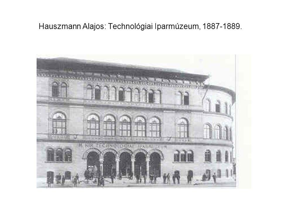 Hauszmann Alajos: Technológiai Iparmúzeum, 1887-1889.