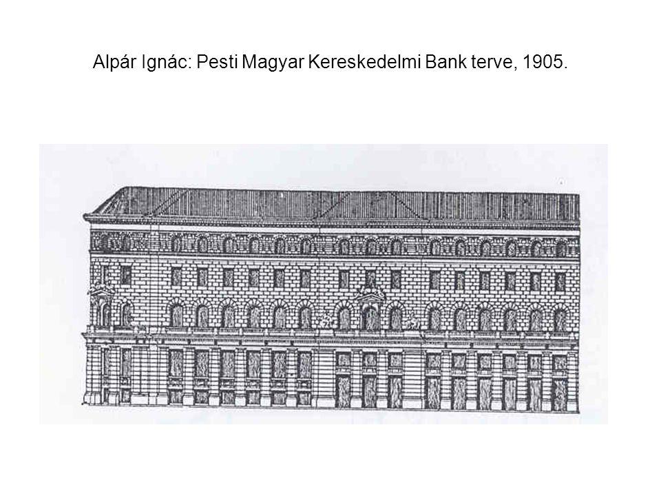 Alpár Ignác: Pesti Magyar Kereskedelmi Bank terve, 1905.